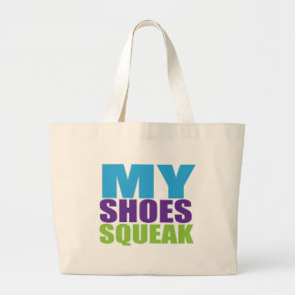 MY SHOES SQUEAK LARGE TOTE BAG