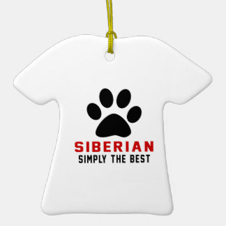 My SIBERIAN Simply The Best Double-Sided T-Shirt Ceramic Christmas Ornament