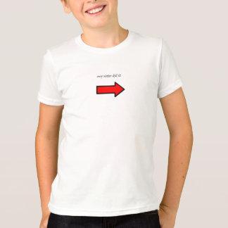 my sister did it T-Shirt