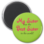 """""""My Sister has the Best Sister"""" Magnet"""