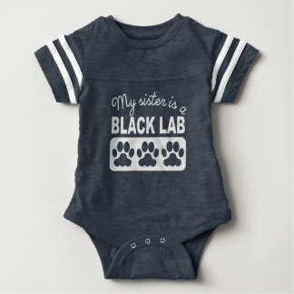 My Sister Is A Black Lab Baby Bodysuit