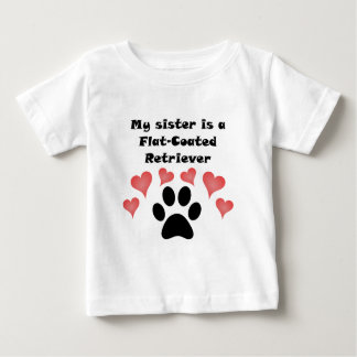 My Sister Is A Flat-Coated Retriever Baby T-Shirt