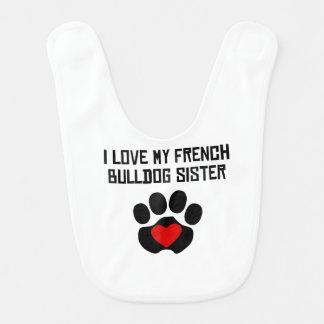 My Sister Is A French Bulldog Bib