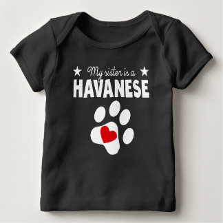 My Sister Is A Havanese Baby T-Shirt