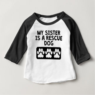 My Sister Is A Rescue Dog Baby T-Shirt