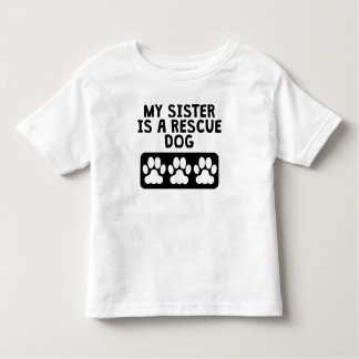 My Sister Is A Rescue Dog Toddler T-Shirt