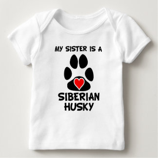 My Sister Is A Siberian Husky Tshirt