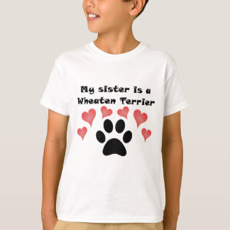 My Sister Is A Wheaten Terrier T-Shirt