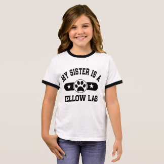 My Sister Is A Yellow Lab Ringer T-Shirt