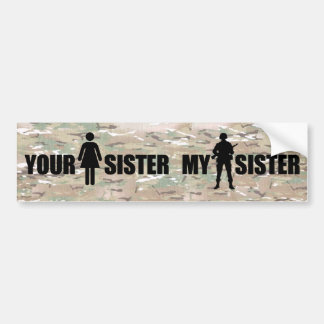 My Sister is in the Military Bumper Sticker