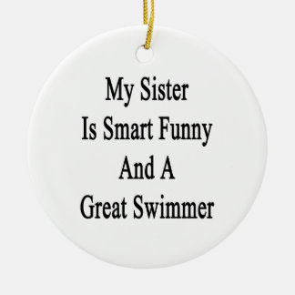 My Sister Is Smart Funny And A Great Swimmer Christmas Tree Ornament