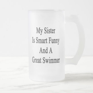 My Sister Is Smart Funny And A Great Swimmer Beer Mugs