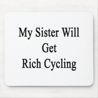 My Sister Will Get Rich Cycling Mousepads