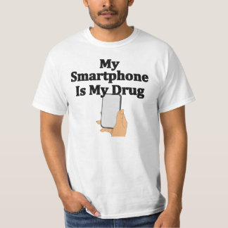 My Smartphone Is My Drug T-Shirt