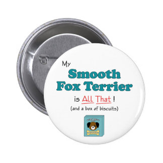 My Smooth Fox Terrier is All That Pin