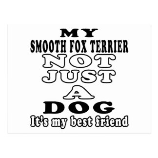 My Smooth Fox Terrier Not Just A Dog Postcard