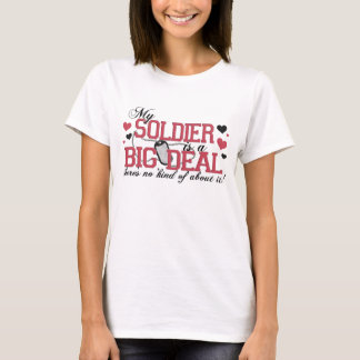 My Soldier Is A Big Deal T-Shirt