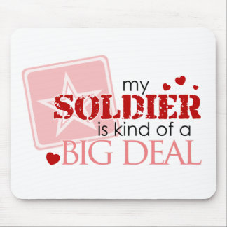 My Soldier is Kind of a Big Deal Mouse Pad