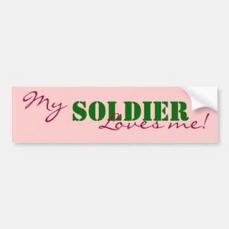 My, Soldier, Loves me! Bumper Sticker