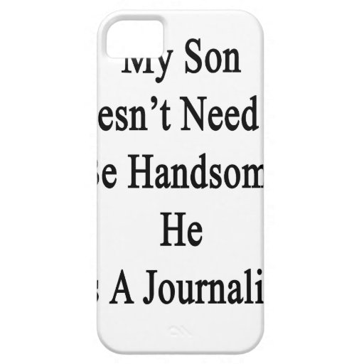 My Son Doesn't Need To Be Handsome He Is A Journal Case For iPhone 5/5S