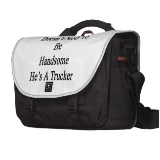 My Son Doesn't Need To Be Handsome He's A Trucker. Laptop Bag