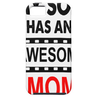 My Son Has An Awesome Mom iPhone 5 Covers