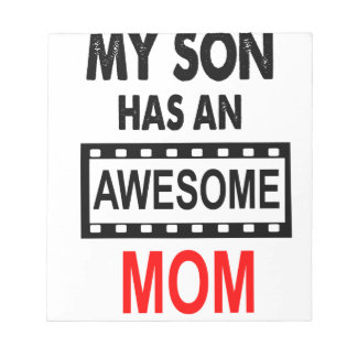 My Son Has An Awesome Mom Notepad
