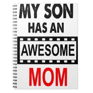 My Son Has An Awesome Mom Spiral Notebooks