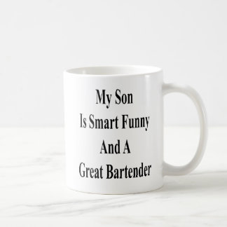 My Son Is Smart Funny And A Great Bartender Coffee Mug