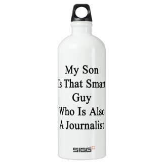 My Son Is That Smart Guy Who Is Also A Journalist. SIGG Traveller 1.0L Water Bottle