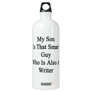 My Son Is that Smart Guy Who Is Also A Writer SIGG Traveller 1.0L Water Bottle