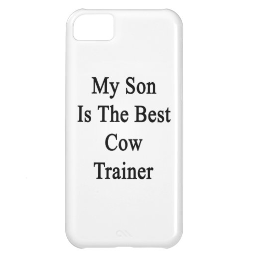 My Son Is The Best Cow Trainer iPhone 5C Cases