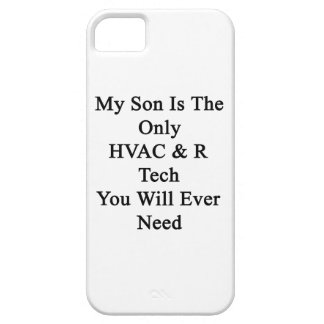 My Son Is The Only HVAC R Tech You Will Ever Need iPhone 5/5S Covers