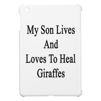 My Son Lives And Loves To Heal Giraffes iPad Mini Case