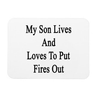 My Son Lives And Loves To Put Fires Out Vinyl Magnet