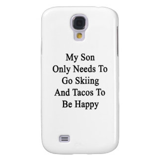 My Son Only Needs To Go Skiing And Tacos To Be Hap Galaxy S4 Cases