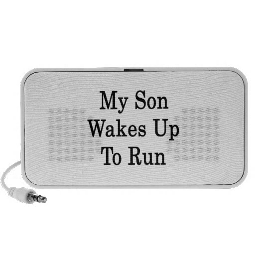 My Son Wakes Up To Run Mini Speaker