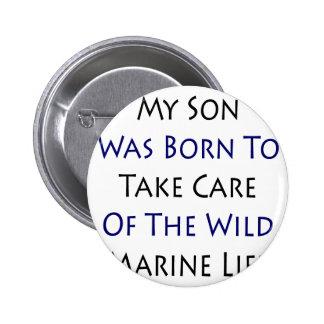 My Son Was Born To Take Care Of The Wild Marine Li Button
