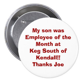 My son was Employee of the Month at Keg South o... 7.5 Cm Round Badge