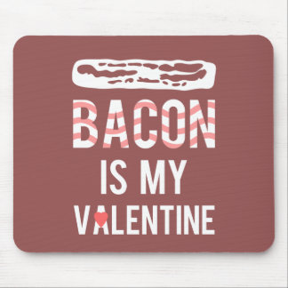 My Spirit Animal - Bacon is my Valentine Mouse Pad