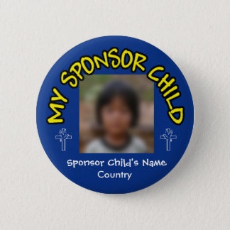 My Sponsor Child 6 Cm Round Badge