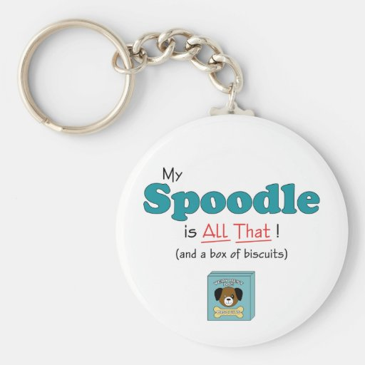 My Spoodle is All That! Key Chains