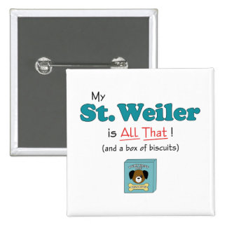 My St Weiler is All That Pin