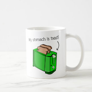 My stomach is toast coffee mug