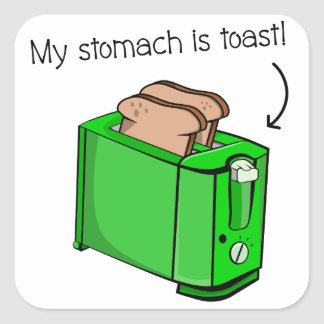 My stomach is toast square sticker