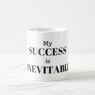 My Success is Inevitable Coffee Mug