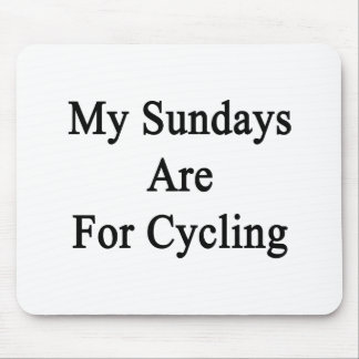 My Sundays Are For Cycling Mousepad