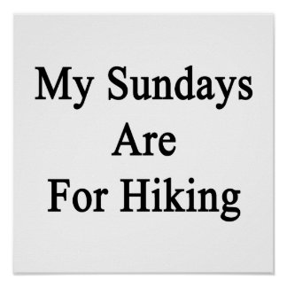 My Sundays Are For Hiking Posters