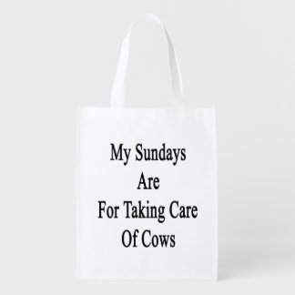 My Sundays Are For Taking Care Of Cows Reusable Grocery Bag