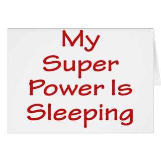 My Super Power Is Sleeping Cards